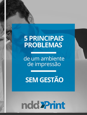 E-book: 5 Principais problemas de um ambiente de impressão sem gestão