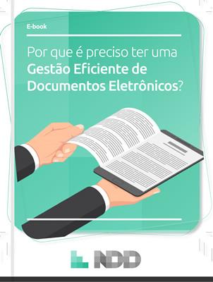 E-book: Por que é preciso ter uma Gestão Eficiente de Documentos Eletrônicos