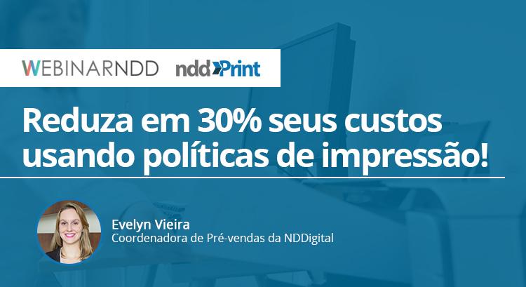 Webinar: Reduza em 30% seus custos usando políticas de impressão!