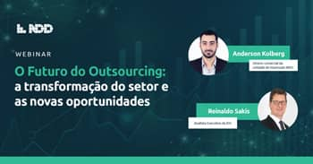 Webinar: O Futuro do Outsourcing: A transformação no setor e as novas oportunidades